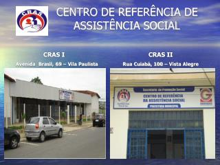 CENTRO DE REFER�NCIA DE                ASSIST�NCIA SOCIAL