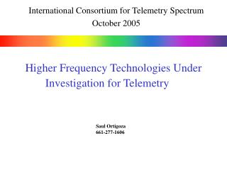 Higher Frequency Technologies Under Investigation for Telemetry