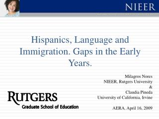 Hispanics, Language and Immigration. Gaps in the Early Years.