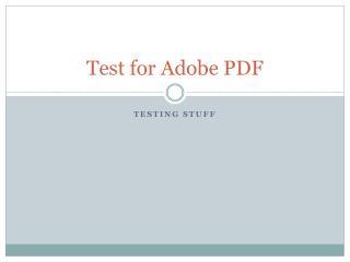 Test for Adobe PDF
