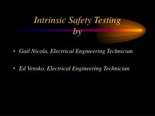 Intrinsic Safety Testing by
