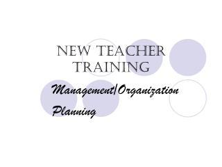 New Teacher Training ManagementOrganization