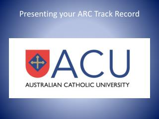 Presenting your ARC Track Record