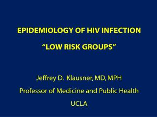 "Epidemiology of HIV Infection ""Low Risk GROUPS"""