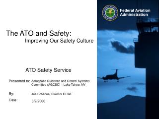The ATO and Safety:              Improving Our Safety Culture