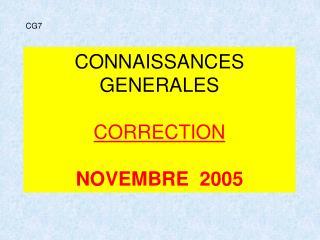 CONNAISSANCES GENERALES CORRECTION NOVEMBRE  2005