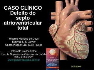 CASO CLÍNICO Defeito do septo atrioventricular total