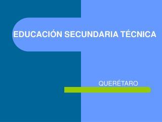 EDUCACIÓN SECUNDARIA TÉCNICA