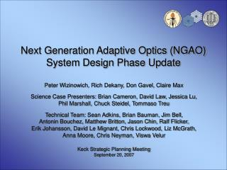 Next Generation Adaptive Optics (NGAO) System Design Phase Update