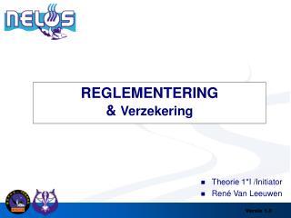 REGLEMENTERING &  Verzekering