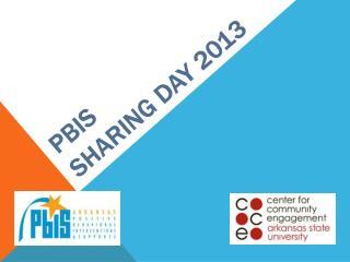 PBIS  sharing day 2013