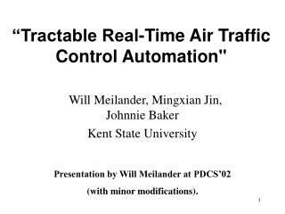 """""""Tractable Real-Time Air Traffic Control Automation"""
