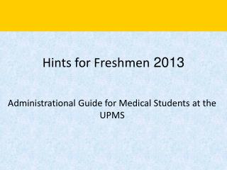 Hints for Freshmen  2013