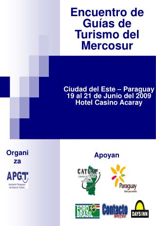 Ciudad del Este – Paraguay 19 al 21 de Junio del 2009 Hotel Casino Acaray