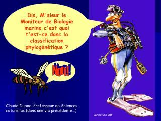 Claude Duboc  Professeur de Sciences naturelles (dans une vie précédente…)
