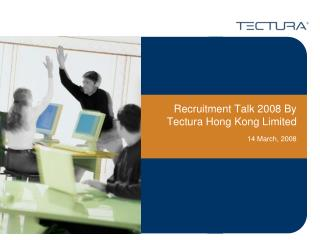 Recruitment Talk 2008 By Tectura Hong Kong Limited