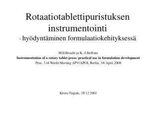 Rotaatiotablettipuristuksen instrumentointi -  hyödyntäminen formulaatiokehityksessä