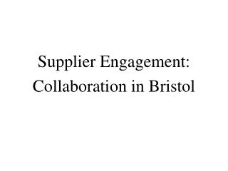 Supplier Engagement: Collaboration in Bristol