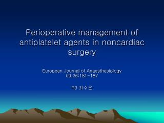 Perioperative management of antiplatelet agents in noncardiac surgery