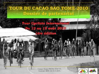 TOUR DU CACAO SAO TOME 2010 Dossier de partenariat