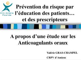 Prévention du risque par l'éducation des patients… et des prescripteurs