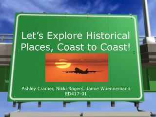 Let s Explore Historical Places, Coast to Coast