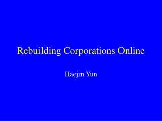 Rebuilding Corporations Online