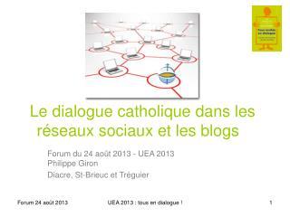 Le dialogue catholique dans les réseaux sociaux et les blogs