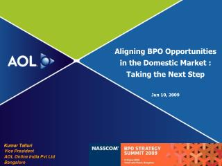 Aligning BPO Opportunities  in the Domestic Market :  Taking the Next Step  Jun 10, 2009