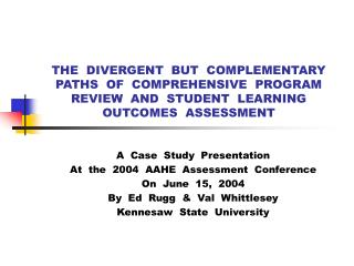 A  Case  Study  Presentation At  the  2004  AAHE  Assessment  Conference On  June  15,  2004