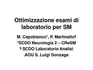 Ottimizzazione esami di laboratorio per SM