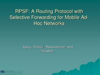 RPSF: A Routing Protocol with Selective Forwarding for Mobile Ad-Hoc Networks