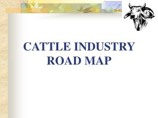 CATTLE INDUSTRY ROAD MAP