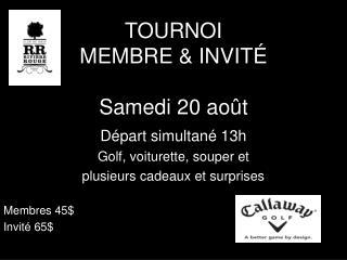 TOURNOI  MEMBRE & INVITÉ Samedi 20 août