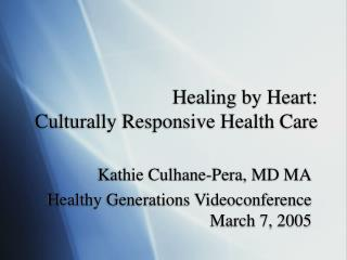 Healing by Heart: Culturally Responsive Health Care