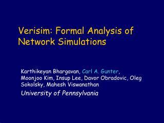 Verisim: Formal Analysis of Network Simulations