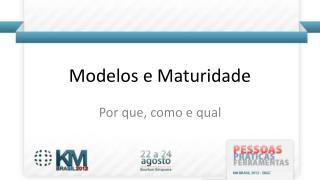 Modelos e Maturidade
