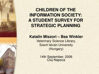 CHILDREN OF THE INFORMATION SOCIETY:  A STUDENT SURVEY FOR STRATEGIC PLANNING