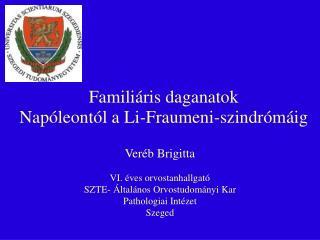 Familiáris daganatok  Napóleontól a Li-Fraumeni-szindrómáig