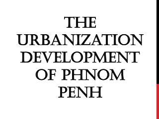 The Urbanization Development of Phnom Penh