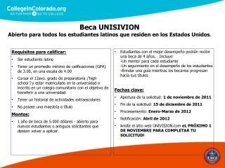 Beca UNISIVION Abierto para todos los estudiantes latinos que residen en los Estados Unidos.