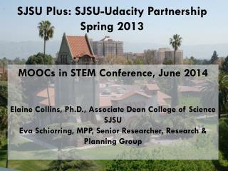 SJSU Plus: SJSU- Udacity  Partnership  Spring 2013