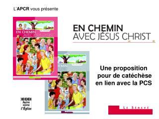 Une proposition  pour de catéchèse   en lien avec la PCS
