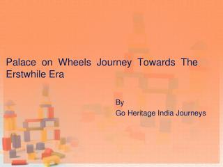 Palace on Wheels Journey Towards The Erstwhile Era