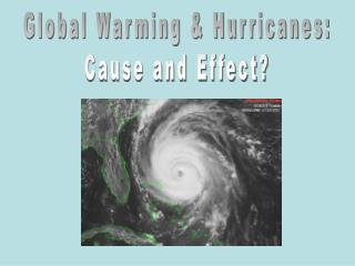 Global Warming & Hurricanes: Cause and Effect?