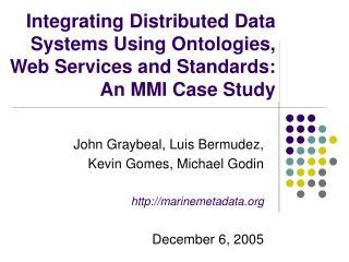 John Graybeal, Luis Bermudez,  Kevin Gomes, Michael Godin marinemetadata