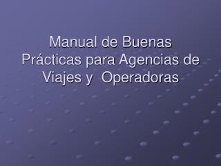 Manual de Buenas Pr cticas para Agencias de Viajes y  Operadoras