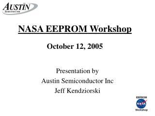 NASA EEPROM Workshop  October 12, 2005