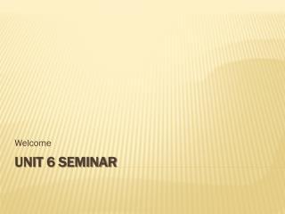Unit 6 Seminar