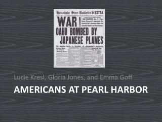 Americans at pearl harbor